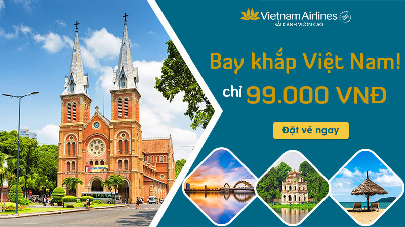 Khuyến mãi từ Vietnam Airlines chỉ 99.000 VND trải nghiệp khắp Việt Nam