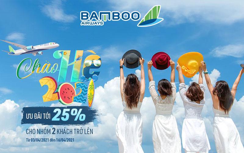 Khuyến mãi giảm 25% giá vé máy bay chào hè 2021 Bamboo Airways