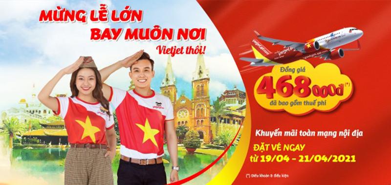 Vietjet Air khuyến mãi mừng lễ lớn 30/04 – 01/05 giá vé chỉ từ 468.000 VND