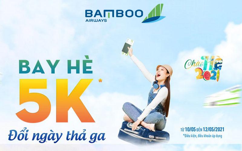 Khuyến mãi bay hè 5K đổi ngày thả ga từ Bamboo Airway