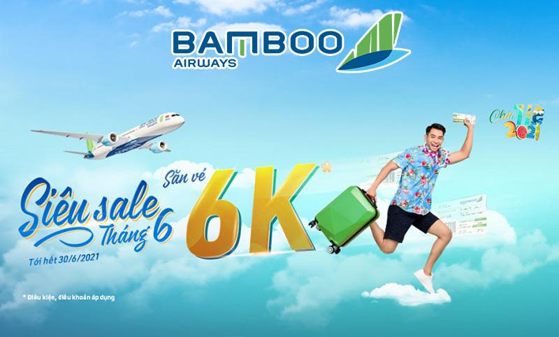 Siêu sale tháng 6 Bamboo Airways khuyến mãi đồng giá 6k