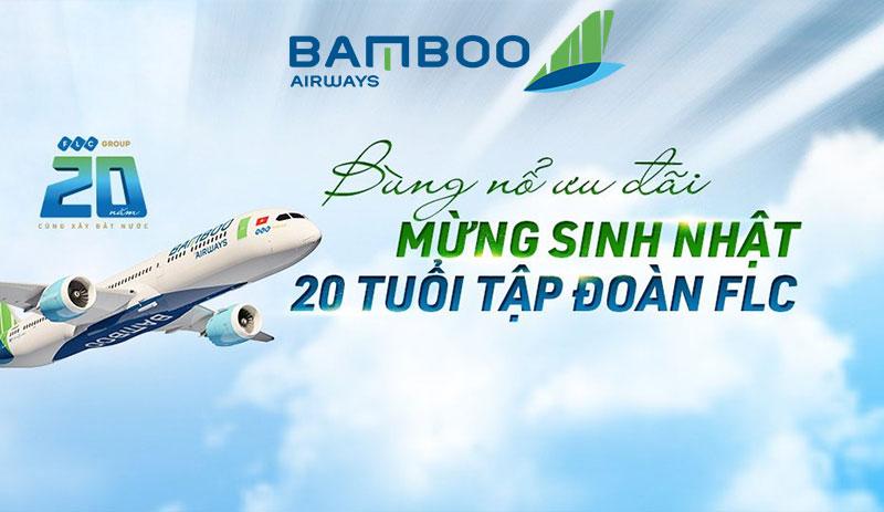 Bamboo Airways khuyến mãi mừng sinh nhật FLC chỉ từ 20.000 VND